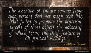 Millicent Fawcett quote : The assertion of failure ...