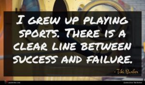 Tiki Barber quote : I grew up playing ...