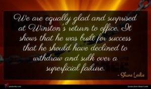 Shane Leslie quote : We are equally glad ...