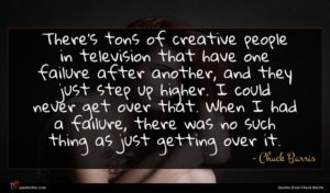 Chuck Barris quote : There's tons of creative ...