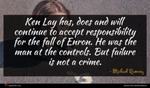 Michael Ramsey quote : Ken Lay has does ...