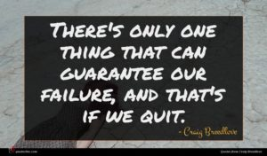 Craig Breedlove quote : There's only one thing ...