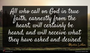 Martin Luther quote : All who call on ...