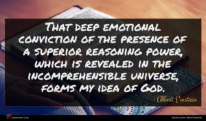 Albert Einstein quote : That deep emotional conviction ...