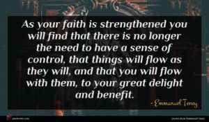 Emmanuel Teney quote : As your faith is ...