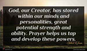Abdul Kalam quote : God our Creator has ...