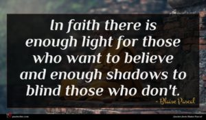 Blaise Pascal quote : In faith there is ...