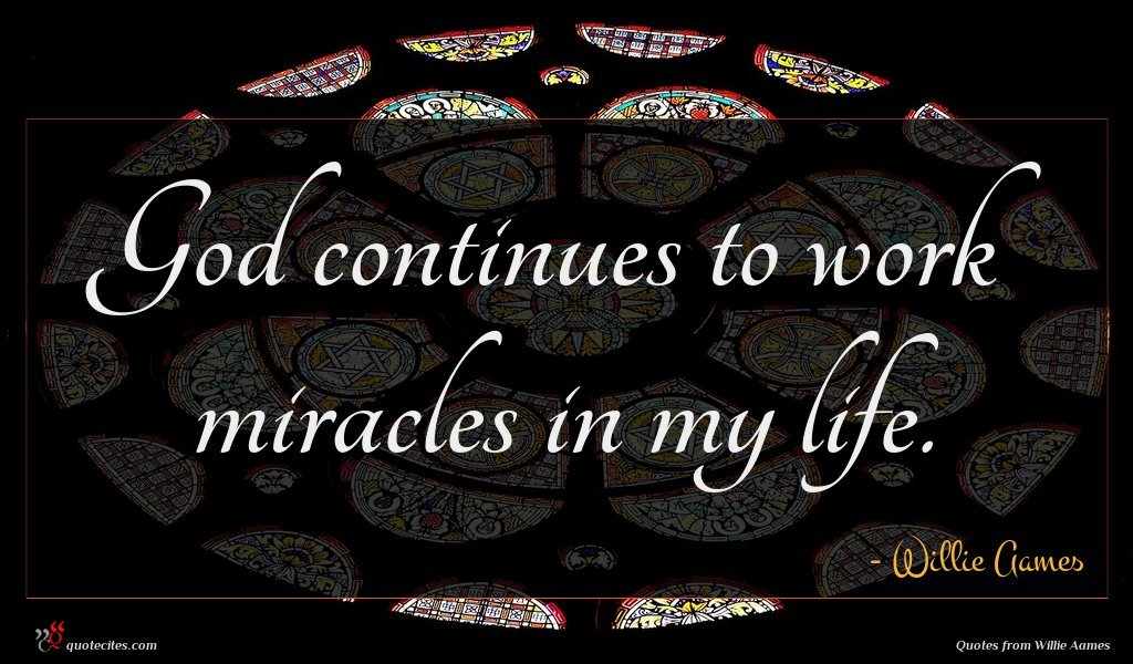 God continues to work miracles in my life.