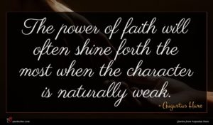 Augustus Hare quote : The power of faith ...