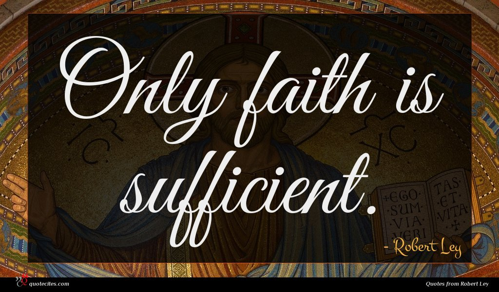 Only faith is sufficient.
