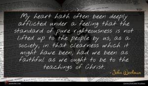 John Woolman quote : My heart hath often ...