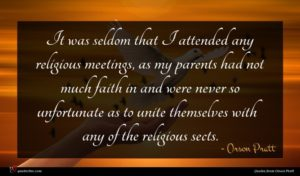 Orson Pratt quote : It was seldom that ...