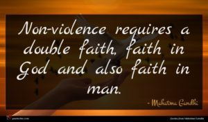 Mahatma Gandhi quote : Non-violence requires a double ...