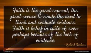 Richard Dawkins quote : Faith is the great ...