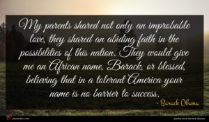 Barack Obama quote : My parents shared not ...