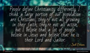Joel Osteen quote : People define Christianity differently ...