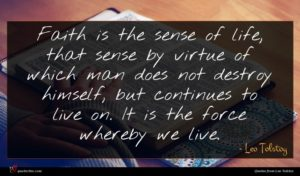 Leo Tolstoy quote : Faith is the sense ...