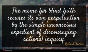 Richard Dawkins quote : The meme for blind ...