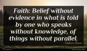 Ambrose Bierce quote : Faith Belief without evidence ...