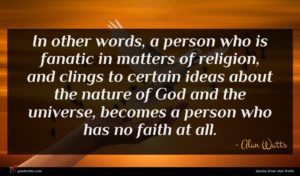 Alan Watts quote : In other words a ...