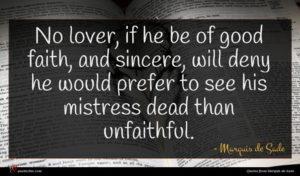 Marquis de Sade quote : No lover if he ...