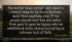 Anton Chekhov quote : No matter how corrupt ...