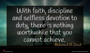 Muhammad Ali Jinnah quote : With faith discipline and ...
