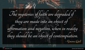 Simone Weil quote : The mysteries of faith ...