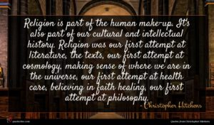 Christopher Hitchens quote : Religion is part of ...