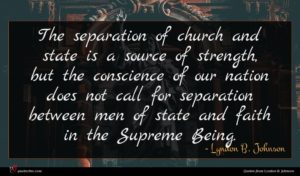 Lyndon B. Johnson quote : The separation of church ...