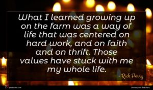 Rick Perry quote : What I learned growing ...