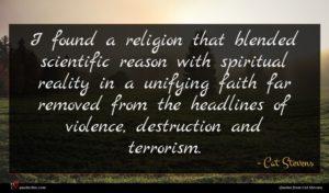 Cat Stevens quote : I found a religion ...