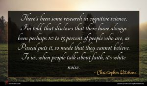 Christopher Hitchens quote : There's been some research ...