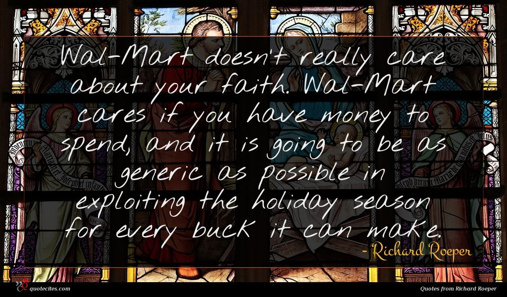 Wal-Mart doesn't really care about your faith. Wal-Mart cares if you have money to spend, and it is going to be as generic as possible in exploiting the holiday season for every buck it can make.