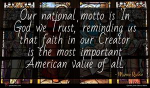 Marco Rubio quote : Our national motto is ...