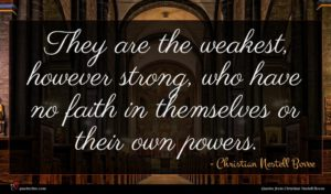 Christian Nestell Bovee quote : They are the weakest ...
