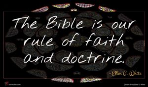 Ellen G. White quote : The Bible is our ...