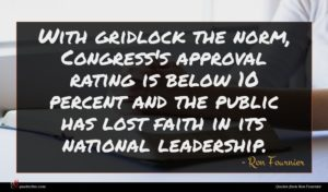 Ron Fournier quote : With gridlock the norm ...