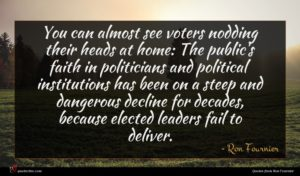 Ron Fournier quote : You can almost see ...