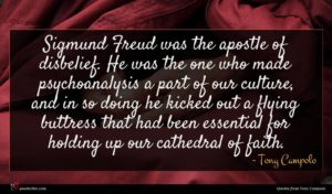 Tony Campolo quote : Sigmund Freud was the ...