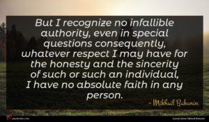 Mikhail Bakunin quote : But I recognize no ...