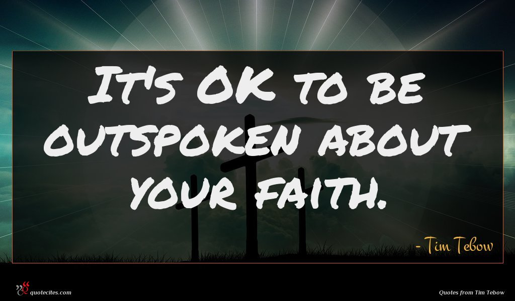 It's OK to be outspoken about your faith.