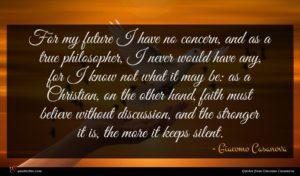 Giacomo Casanova quote : For my future I ...
