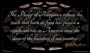Randy Neugebauer quote : The Pledge of Allegiance ...
