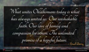 Brad Henry quote : What unites Oklahomans today ...
