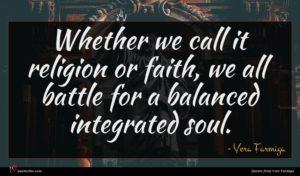 Vera Farmiga quote : Whether we call it ...