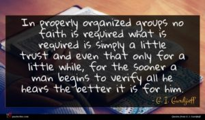 G. I. Gurdjieff quote : In properly organized groups ...