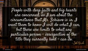 Jeb Bush quote : People with deep faith ...