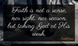 Faith Evans quote : Faith is not a ...