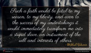 Mikhail Bakunin quote : Such a faith would ...